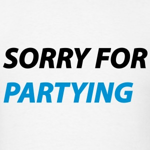 Sorry for partying - Men's T-Shirt