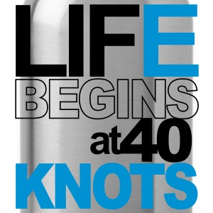 Life begins at 40 knots! Hoodies - Water Bottle