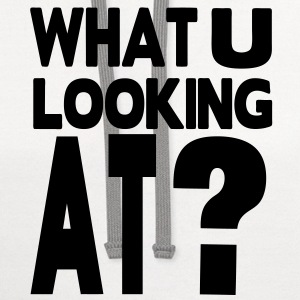 WHAT YOU LOOKING AT? - Contrast Hoodie