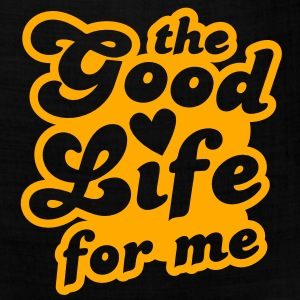 THE GOOD LIFE FOR ME! motivation Tanks - Bandana