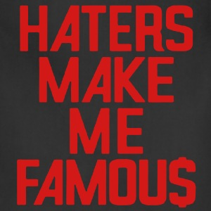 HATERS MAKE ME FAMOU$ - Adjustable Apron