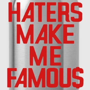 HATERS MAKE ME FAMOU$ - Water Bottle