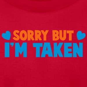 SORRY BUT I'm TAKEN  Baby Bodysuits - Men's T-Shirt by American Apparel