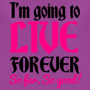 IM GOING TO LIVE FOREVER So far So good! quote shirt! Baby Bodysuits - Women's Premium T-Shirt