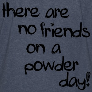 there are no friends on a powder day! Hoodies - Vintage Sport T-Shirt