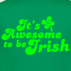 IT's AWESOME to be IRISH St Patricks day design Hoodies - Men's Premium T-Shirt