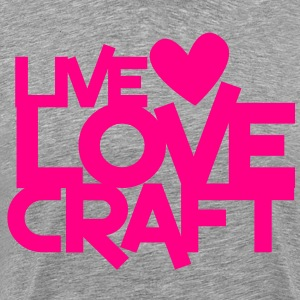 live love craft crafters design Long Sleeve Shirts - Men's Premium T-Shirt