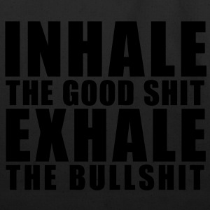 Inhale The Good Shit Exhale The Bullshit Hoodies - stayflyclothing.com - Eco-Friendly Cotton Tote