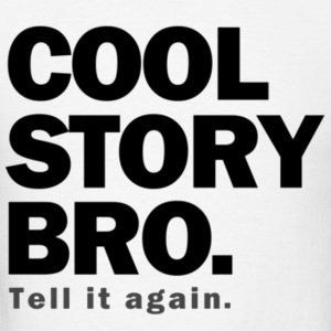 Cool Story Bro. Hoodies - Men's T-Shirt