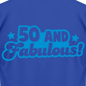 50 fifty and FABULOUS! Hoodies - Men's T-Shirt by American Apparel
