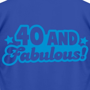 40 and fabulous! Hoodies - Men's T-Shirt by American Apparel