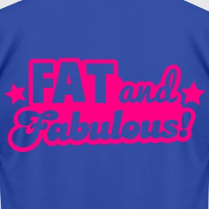 FAT and Fabulous! Hoodies - Men's T-Shirt by American Apparel