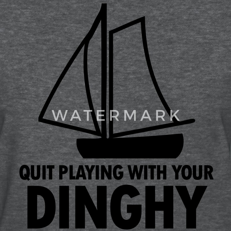 Quit Playing With Your Dinghy Women's T-Shirts - Women's T-Shirt