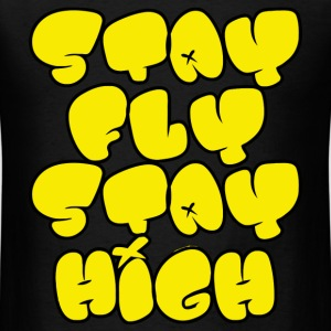 Stay Fly Stay High Long Sleeve Shirts - Men's T-Shirt