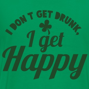 I DON't get DRUNK, I get Happy with a shamrock Hoodies - Men's Premium T-Shirt