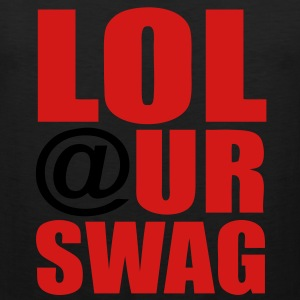 LOL At Ur Swag Hoodies - stayflyclothing.com - Men's Premium Tank