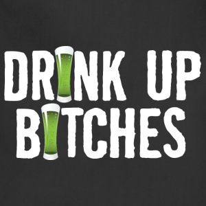 Drink Up Bitches - Adjustable Apron