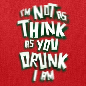 I'm Not As Drunk As You Think I Am - Tote Bag
