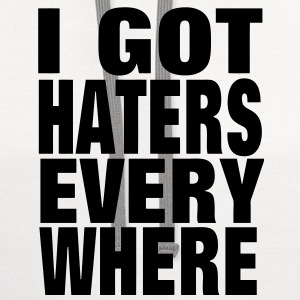 I GOT HATERS EVERYWHERE - Contrast Hoodie