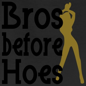 Bros before Hoes Design Women's T-Shirts - Leggings