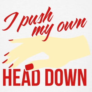 I push my own head down Buttons - Men's T-Shirt