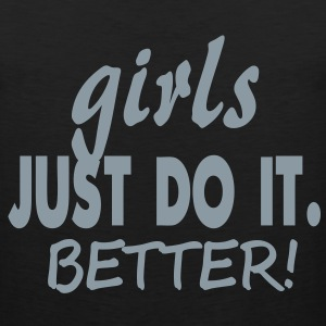 GIRLS JUST DO IT BETTER! Women's T-Shirts - Men's Premium Tank