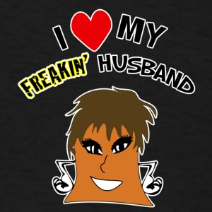 I Love My Freakin Husband Is Hilarious - Men's T-Shirt