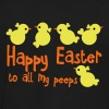 HAPPY EASTER to all my peeps (friends) very cute chicks T-Shirts - Men's V-Neck T-Shirt by Canvas