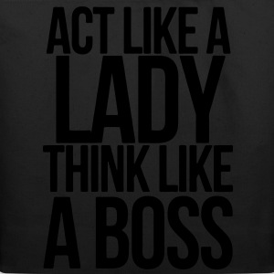 ACT LIKE A LADY THINK LIKE A BOSS Women's T-Shirts - Eco-Friendly Cotton Tote