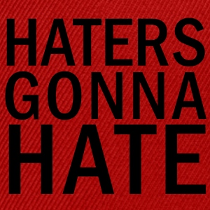 Haters Gonna Hate Women's T-Shirts - Snap-back Baseball Cap