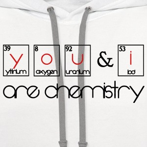 You and i are chemistry T-Shirts - Contrast Hoodie