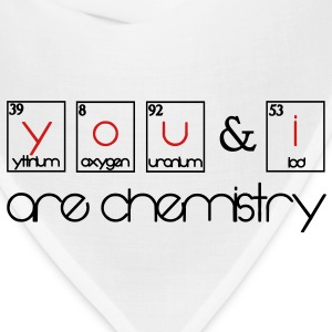 You and i are chemistry T-Shirts - Bandana