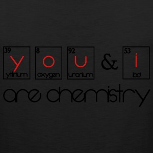 You and i are chemistry Women's T-Shirts - Men's Premium Tank