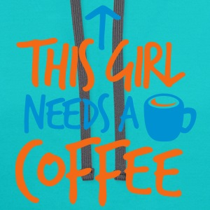 THIS GIRL NEEDS A DRINK of COFFEE T-Shirts - Contrast Hoodie