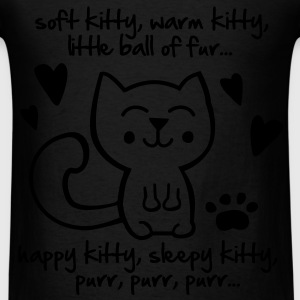 soft kitty, warm kitty, little ball of fur... Bags  - Men's T-Shirt