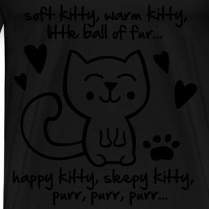 soft kitty, warm kitty, little ball of fur... Bags  - Men's Premium T-Shirt