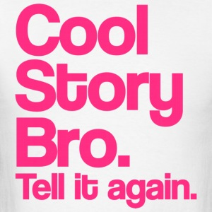 Cool Story Bro Tell It Again Pink Design Hoodies - Men's T-Shirt