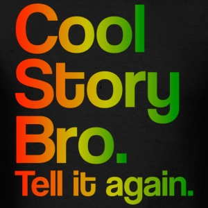 Cool Story Bro Tell It Again Rasta Design Hoodies - Men's T-Shirt