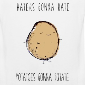 Haters Gonna Hate, Potatoes Gonna Potate Tee - Men's Premium Tank