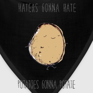 Haters Gonna Hate, Potatoes Gonna Potate Hoodie - Bandana
