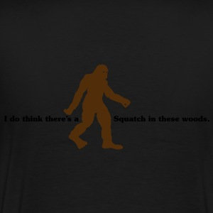 I Do Believe There's A Squatch... (Grey) - Hoodie - Men's Premium T-Shirt