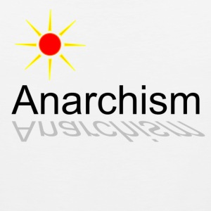 Anarchism Anarchist Anarchists without rules Luigi  Galleanists - Men's Premium Tank