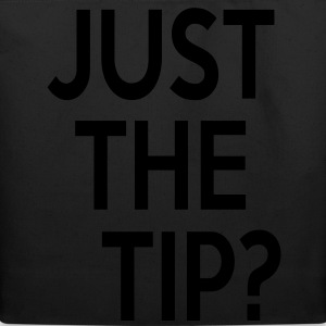 Just the Tip? T-Shirts - Eco-Friendly Cotton Tote
