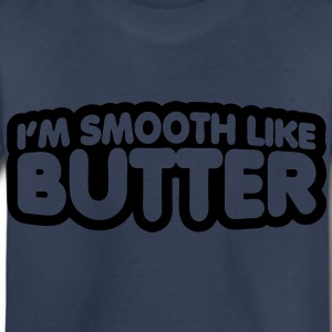 I'm Smooth Like Butter Kids' Shirts - Toddler Premium T-Shirt