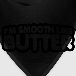 I'm Smooth Like Butter Sweatshirts - Bandana