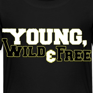 Young Wild & Free Kids' Shirts - Toddler Premium T-Shirt