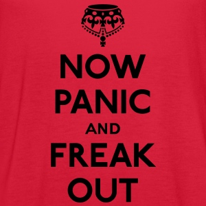 Now panic and freak out (Keep calm and carry on) Women's T-Shirts - Women's Flowy Tank Top by Bella
