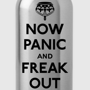 Now panic and freak out (Keep calm and carry on) Women's T-Shirts - Water Bottle