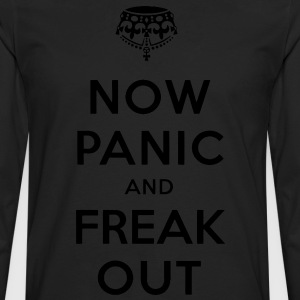 Now Panic and Freak Out Tee - Men's Premium Long Sleeve T-Shirt