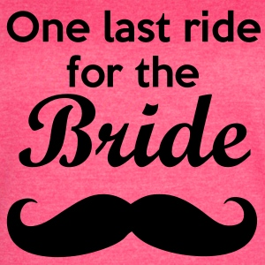 One last ride for the Bride Bachelorette Tanks - Women's Vintage Sport T-Shirt
